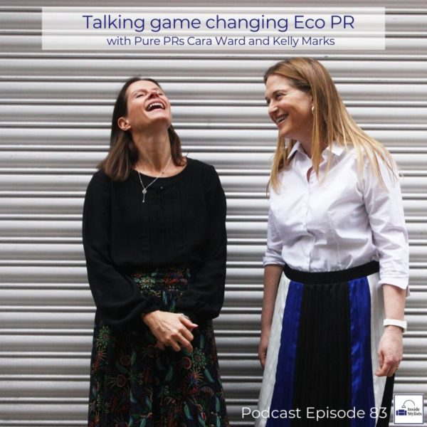Talking game changing Eco PR with Pure PRs Talking all thing eco and green within interior pr with Pure Prs Cara Ward and Kelly Marks