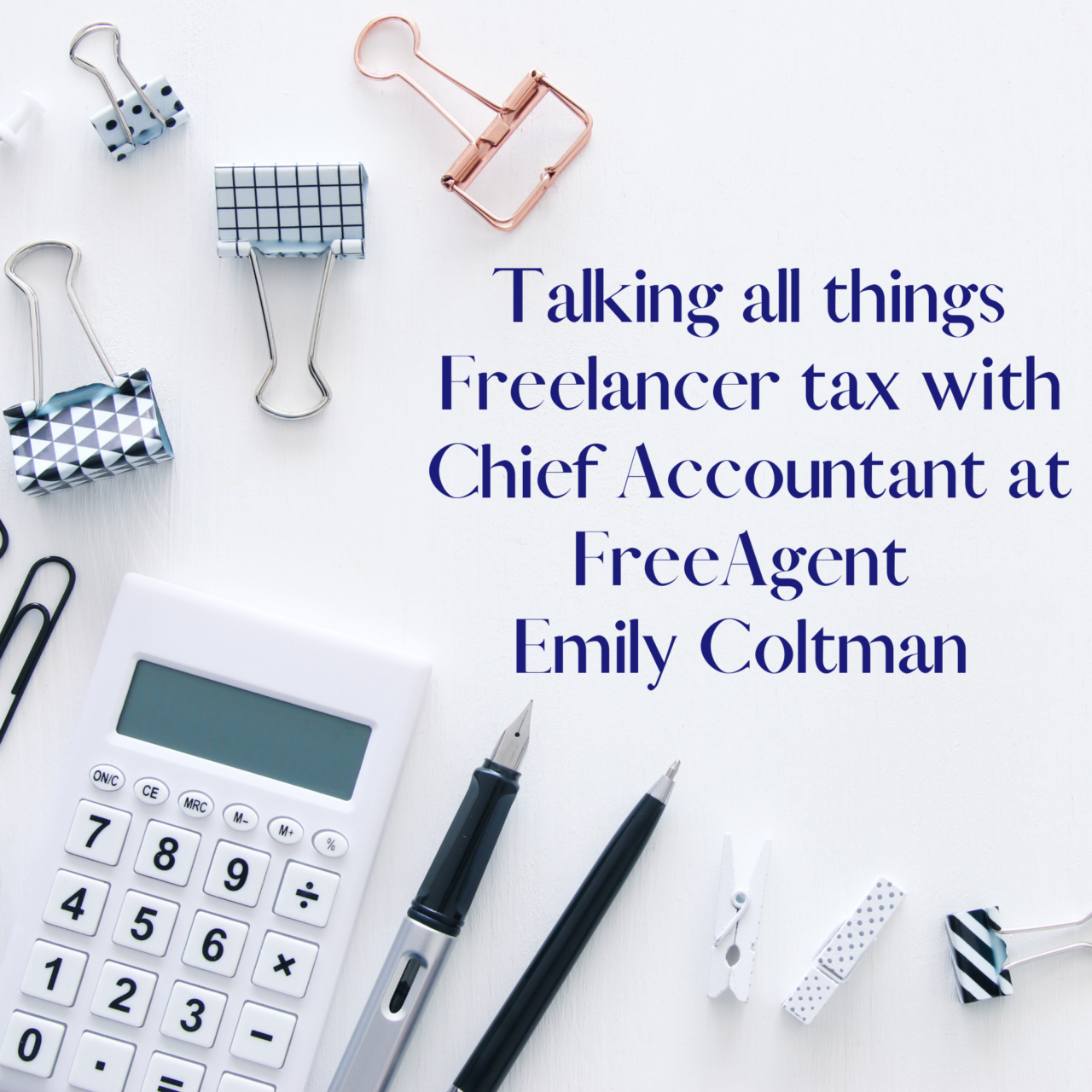 Talking all things tax with FreeAgents chief accountant Emily Coltman