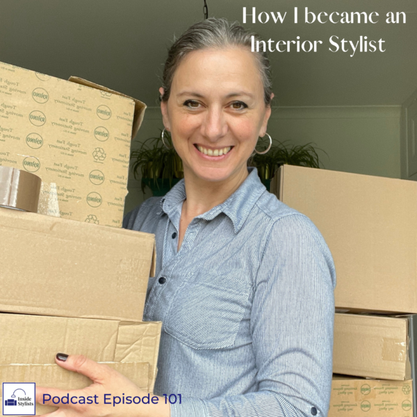 How I became an interior stylist Podcast Episode 101